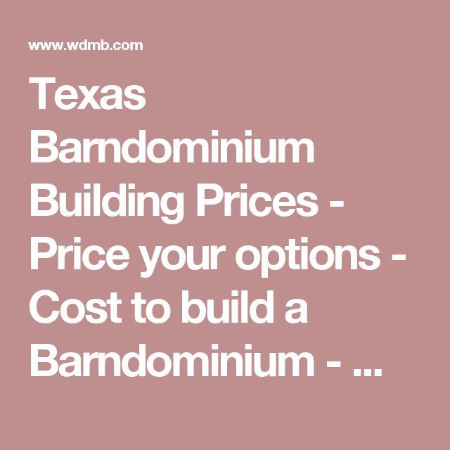 Texas Barndominium Building Prices - Price your options - Cost to build a Barndominium - WDMB - Prices