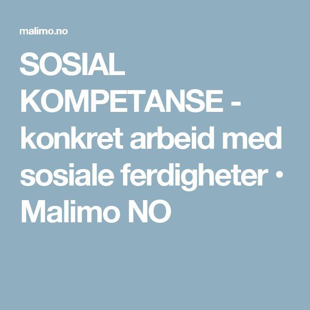 SOSIAL KOMPETANSE - konkret arbeid med sosiale ferdigheter • Malimo NO