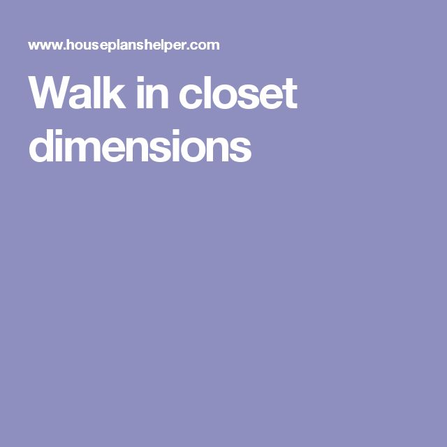 Find Out The Essential Walk In Closet Dimensions To Help With Your Closet  Design.