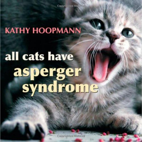 Bestseller Books Online All Cats Have Asperger Syndrome Kathy Hoopmann $9.47  - http://www.ebooknetworking.net/books_detail-1843104814.html
