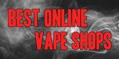 Best Online Vape Stores - http://vapingcheap.com/best-online-vape-stores/
