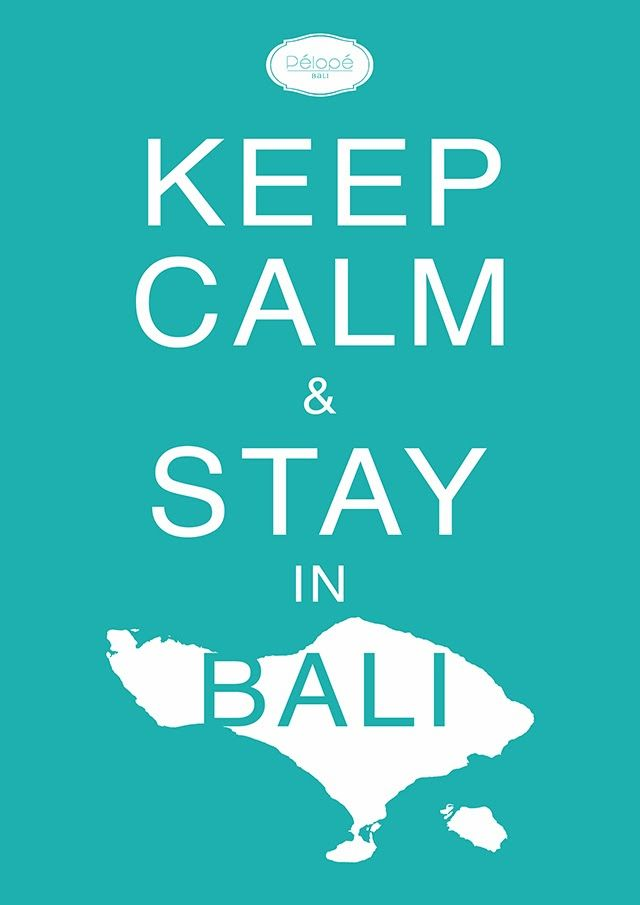 Pélopé Shop: Prints: Keep Calm & Stay in Bali