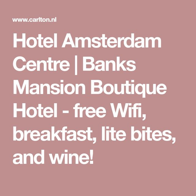 Hotel Amsterdam Centre | Banks Mansion Boutique Hotel - free Wifi, breakfast, lite bites, and wine!