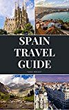 Free Kindle Book -   Spain Travel Guide: Activities, Food, Drinks, Barcelona, Madrid, Valencia, Seville, Zaragoza, Malaga, Murcia, Palma de Mallorca, Las Palmas, Bilbao, Alicante, Cordoba, Granada, San Sebastian Check more at http://www.free-kindle-books-4u.com/travelfree-spain-travel-guide-activities-food-drinks-barcelona-madrid-valencia-seville-zaragoza-malaga-murcia-palma-de-mallorca-las-palmas-bilbao-alicante-cordoba-granada-san-seba/