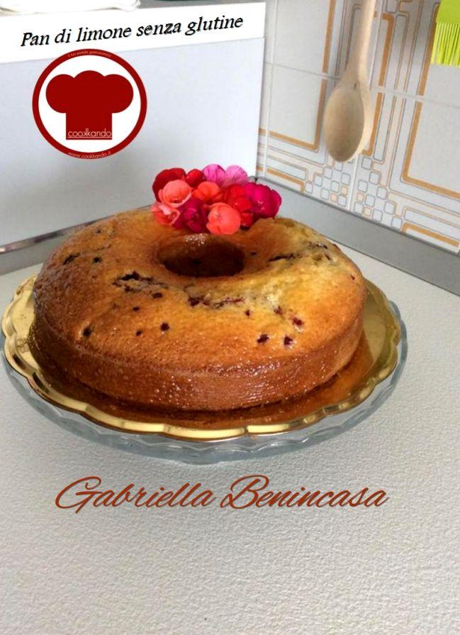Pan di limone senza glutine di Gabriella Benincasa - Ricette - Cookkando In Cucina Facile FacileRicette – Cookkando In Cucina Facile Facile