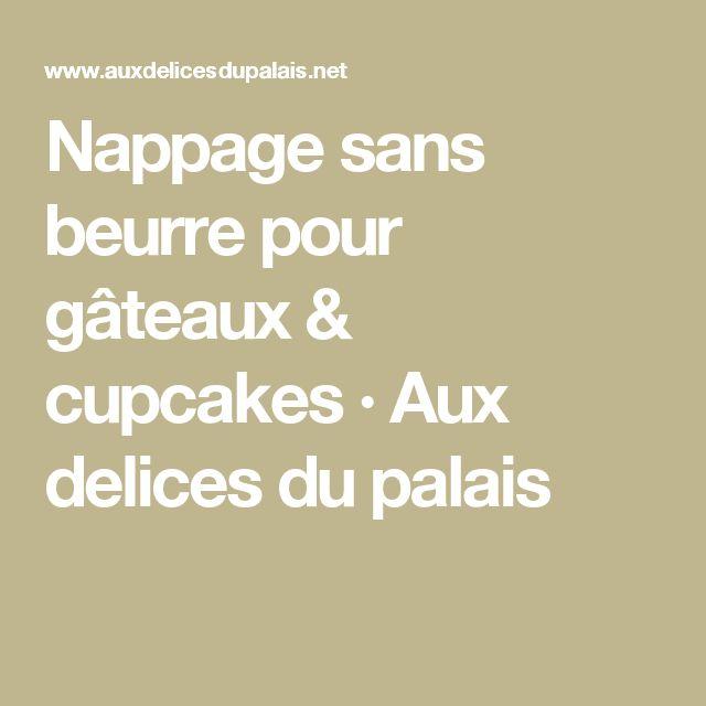 Nappage sans beurre pour gâteaux & cupcakes · Aux delices du palais