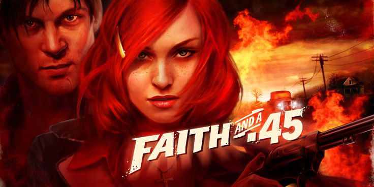 Abandoned Games : Faith and a .45