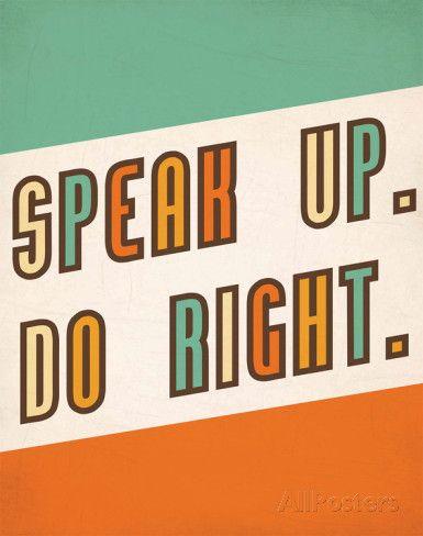Speak Up, Do Right by Rebecca Peragine
