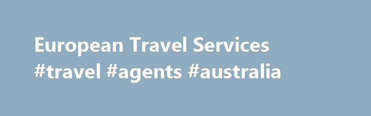 European Travel Services #travel #agents #australia http://travel.nef2.com/european-travel-services-travel-agents-australia/  #european travel # European Travel Services EUROPEAN TRAVEL SERVICES ACQUIRED BY ABBEY TOURS London, November 2015. Long established destination management company European Travel Services (ETS) has been bought by Abbey Tours in a move which gives the major Irish tour operator its first presence in London. Privately owned ETS has been providing tourist services…