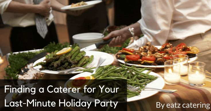 Finding a Caterer for Your Last-Minute Holiday Party - Read here: http://eatzcatering.com/blog/finding-a-caterer-for-your-last-minute-holiday-party/. For a halal certified food caterer in Singapore go here:http://eatzcatering.com #eatzcatering #catering #cateringinsingapore #holidaycatering #holidayparty