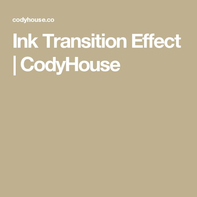 Ink Transition Effect | CodyHouse