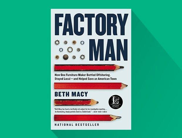 FACTORY MAN: HOW ONE FURNITURE MAKER BATTLED OFFSHORING, STAYED LOCAL «Человек с фабрики: Как один производитель мебели не перешёл на оффшоринг»