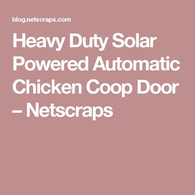 Heavy Duty Solar Powered Automatic Chicken Coop Door – Netscraps