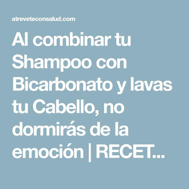 Al combinar tu Shampoo con Bicarbonato y lavas tu Cabello, no dormirás de la emoción | RECETA - Atrévete Con Salud