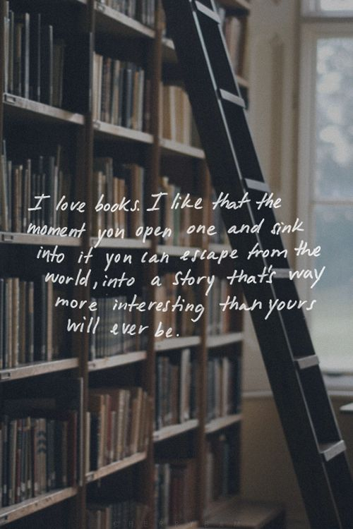 so go drown yourself in books. where no one can bother you and tell you that this isn't true.