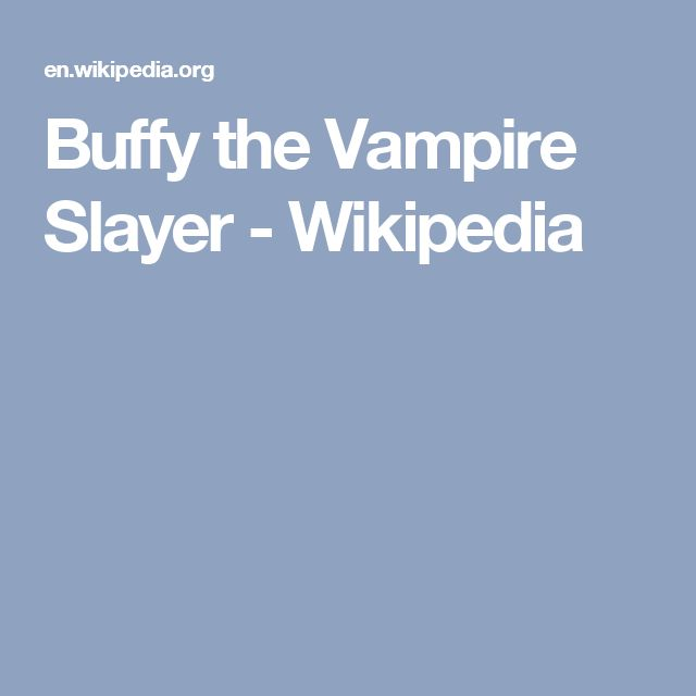 Buffy the Vampire Slayer - Wikipedia