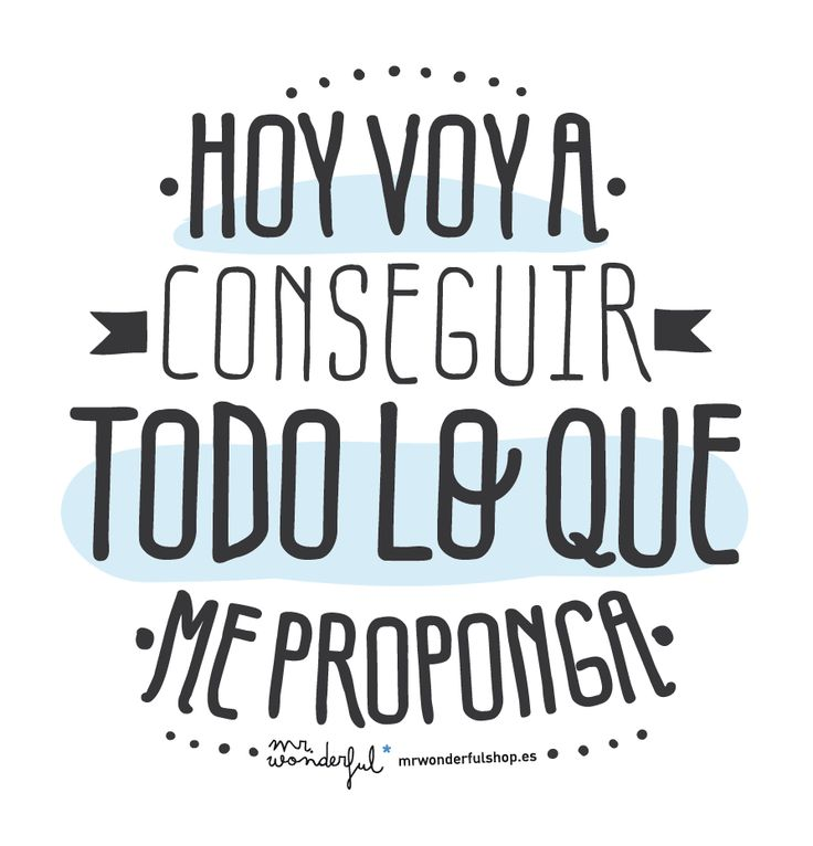 Hoy voy a conseguir todo lo que me proponga mr wonderful for Frases de mister wonderful