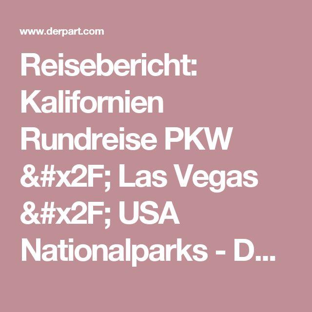 Reisebericht: Kalifornien Rundreise PKW / Las Vegas / USA Nationalparks - DERPART.com