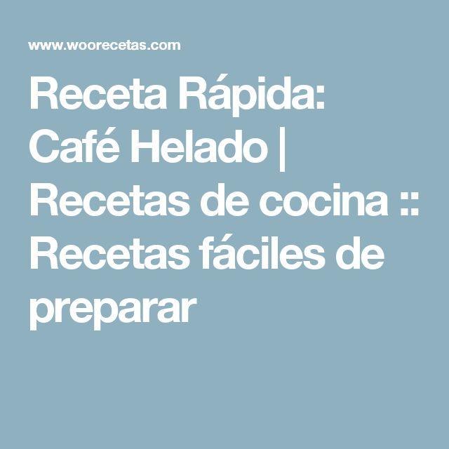 Receta Rápida: Café Helado | Recetas de cocina :: Recetas fáciles de preparar