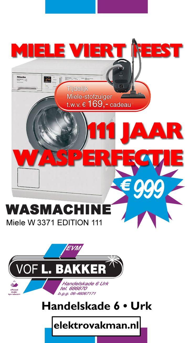 Miele viert feest. 111 jaar wasperfectie. Wasmachine W3371 Edition 111, €999 Nu tijdelijk met Miele stofzuiger cadeau. aanbieding geldig tot 15dec vof L.BAKKER Handelskade 6, tel: 686870 #Urk