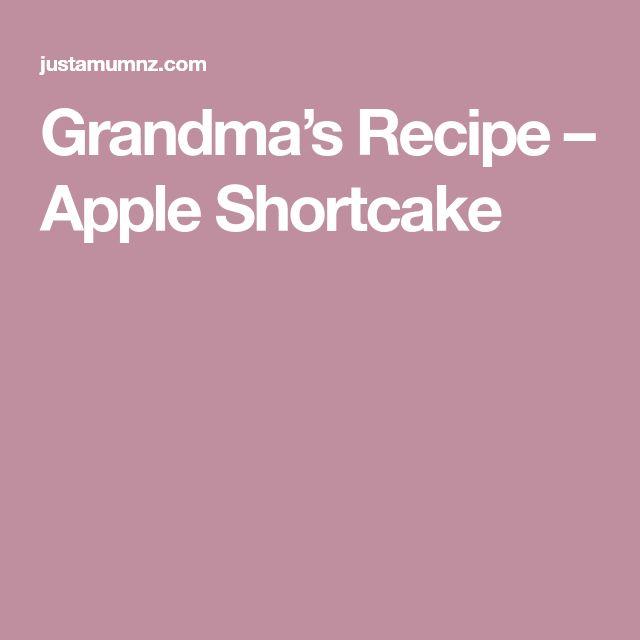 Grandma's Recipe – Apple Shortcake