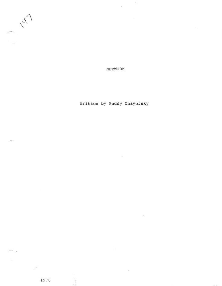 Paddy Chayefsky's screenplay for Network  NOTE: For educational purposes only!