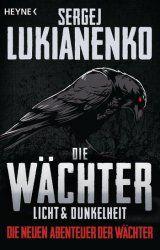 Sergej Lukianenko Die Wächter - Licht und Dunkelheit (Die Wächter (The Watch Series), Band 1)