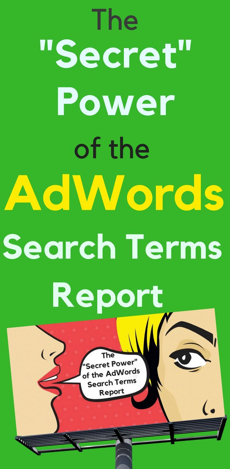 The Secret Power of the AdWords Search Terms Report  Easily identify new search terms with huge potential. Add them to your keyword list. Learn more...  The Secret #Power of the #AdWords #Search #Terms #Report