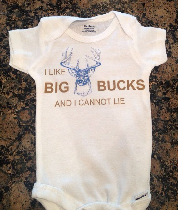I like Big Bucks and I can not lie.  Hunting Onesie $10  @Megan Ward Ward Denby PLEASE can we get this for ayden!?
