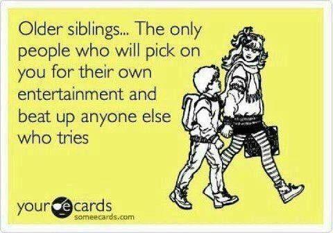 gotta love being an older sibling :) hah @kayseexLol So True, True Love, Big Brothers, Older Siblings, Yup Pretty, Big Sisters, Little Sisters, Younger Siblings, Older Brother