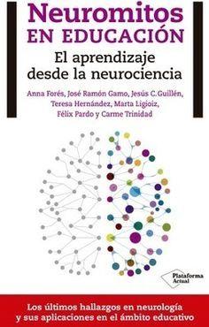 Neuromitos en educación: el aprendizaje desde la neurociencia | Escuela con cerebro | Pedagogía - didáctica | Scoop.it