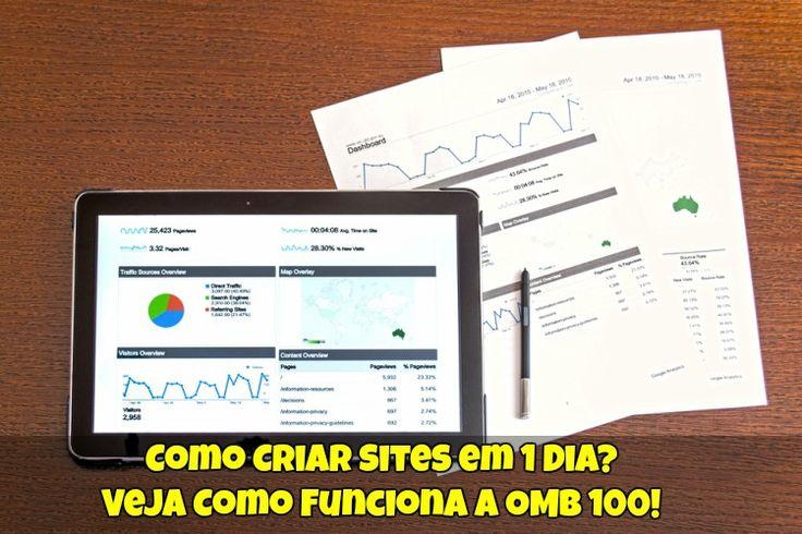 Veja Como Criar Sites em 1 Dia de Forma Simples e Gratuita. Veja Como Funciona a OMB 100, o Construtor de Sites Mais Completo do Mercado.