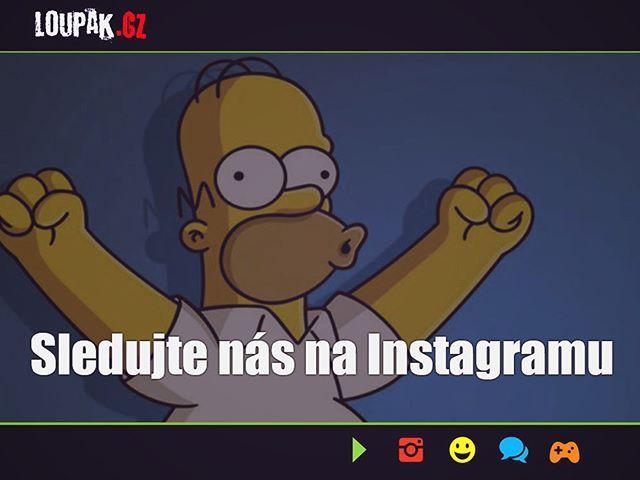 @loupak_cz na instagramu! Každý den ty nejlepší obrázky z českého a slovenského internetu. #NesmíšChybět #MustHave #loupak #fun #sranda #Sdílej