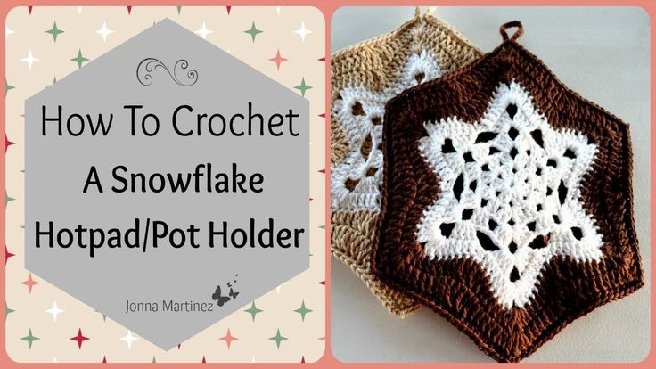 How To Crochet A Snowflake Pot Holder