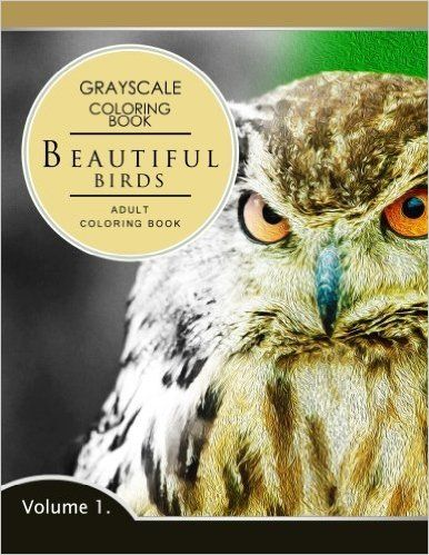 Beautiful Birds Volume 1 Grayscale Coloring Books For Adults Relaxation Adult Series