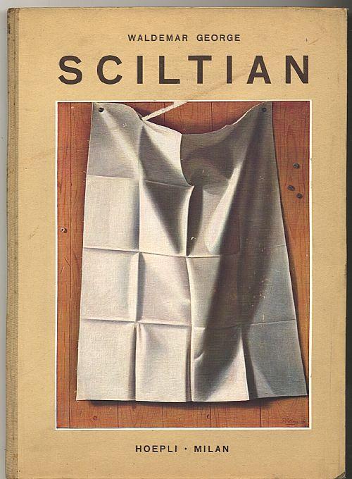 """""""Gregorio Sciltian"""" a cura di Waldemar George. 1949 Hoepli. 18 pp commentate e 45 tavole a colori e in bianco e nero. 25x34,5 cm. Copertina rigida leggermente rovinata. Lingua inglese."""