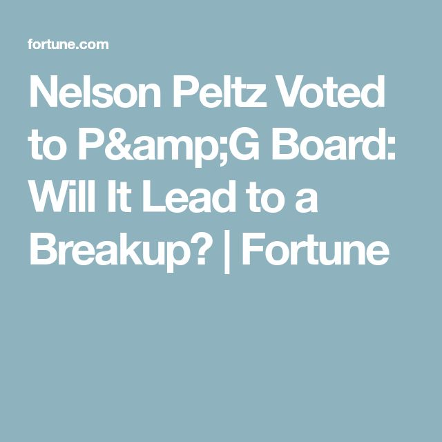Nelson Peltz Voted to P&G Board: Will It Lead to a Breakup? | Fortune