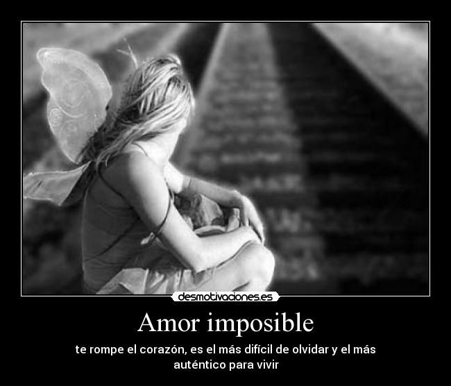Frases De Amor Imposible Amor Imposible Amores Imposibles