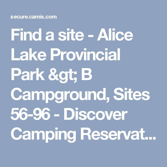 Find a site   - Alice Lake Provincial Park > B Campground, Sites 56-96 - Discover Camping Reservation System