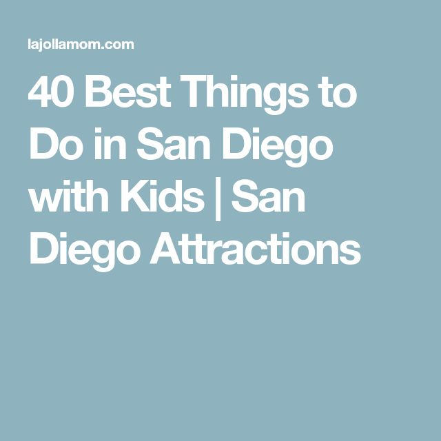40 Best Things to Do in San Diego with Kids | San Diego Attractions