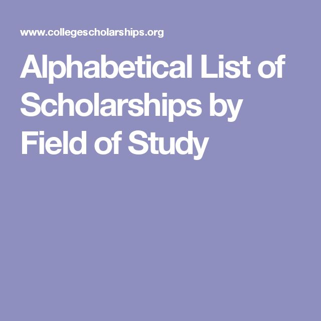 Alphabetical List of Scholarships by Field of Study