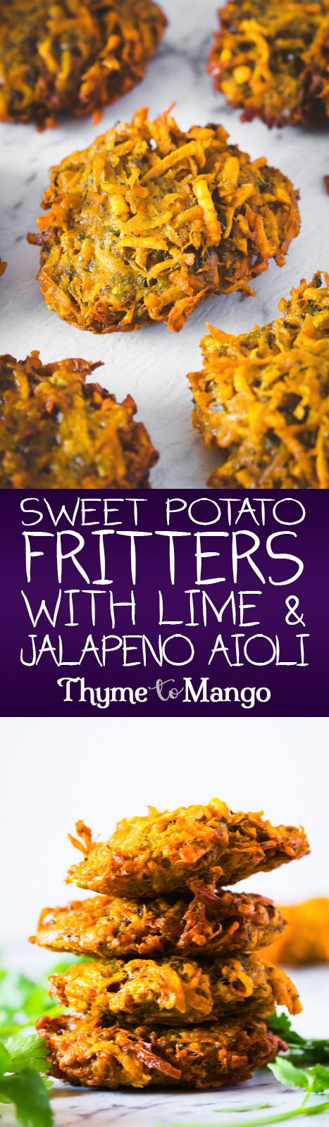 Sweet Potato fritters + lime and jalapeño aioli = Best light lunch EVER!!!!