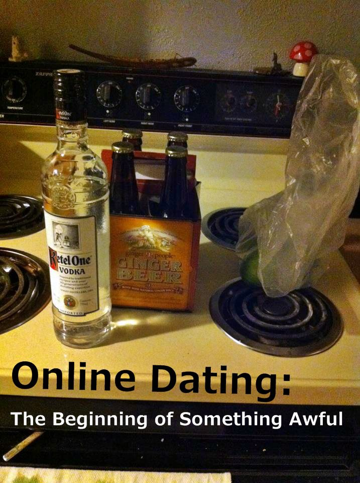 Online Dating The Beginning of Something Awful #creeper #dating #landwhale #messages #OKCupid #omg #online #onlinedating #rules #texts #vodka #weird