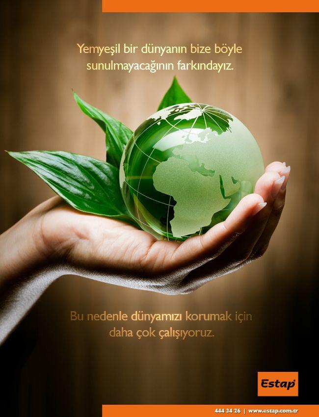 Yemyeşil bir dünyanın bize böyle sunulmayacağının farkındayız. Bu nedenle dünyamızı korumak için çok çalışıyoruz.  http://www.estap.com.tr/kurumsal/basin-odasi/yayinlanmis-reklam-calismalarimiz