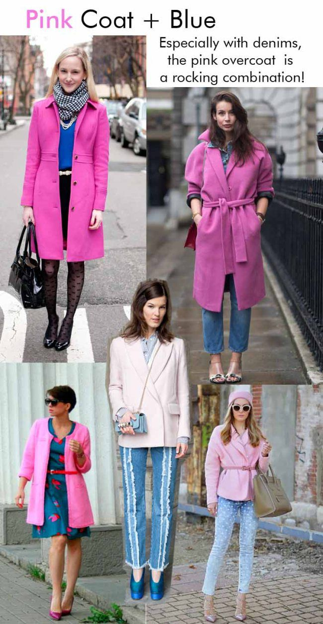 This is one combination that is not favored by many. Think of wearing blue denims with a pink tee, not that appealing in your head right? But you would be amazed to see how gorgeous pink overcoats look with denim. It just changes the whole equation. But denim is not all, you can also combine a blue sweater or dress with your coat. Get creative!