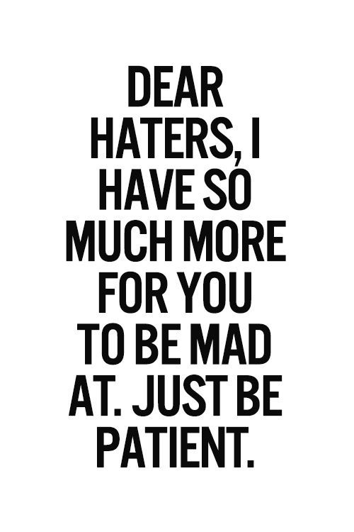 Real Quotes About Haters: Haters Gonna Hate