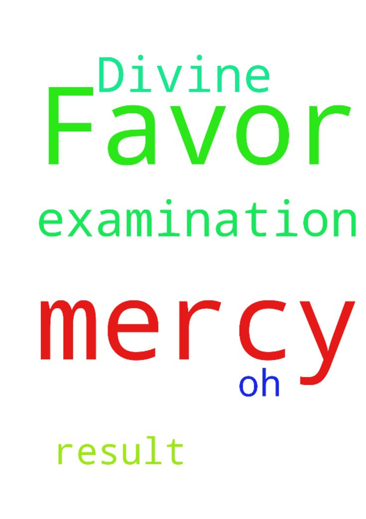 God I pray for your Divine mercy and Favor in my examination - God I pray for your Divine mercy and Favor in my examination result. ......oh help me God Posted at: https://prayerrequest.com/t/OlB #pray #prayer #request #prayerrequest