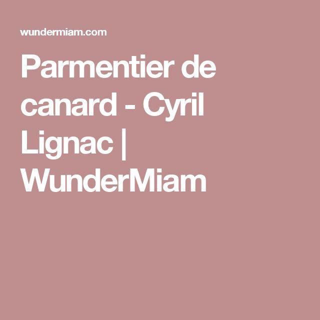 Parmentier de canard - Cyril Lignac | WunderMiam