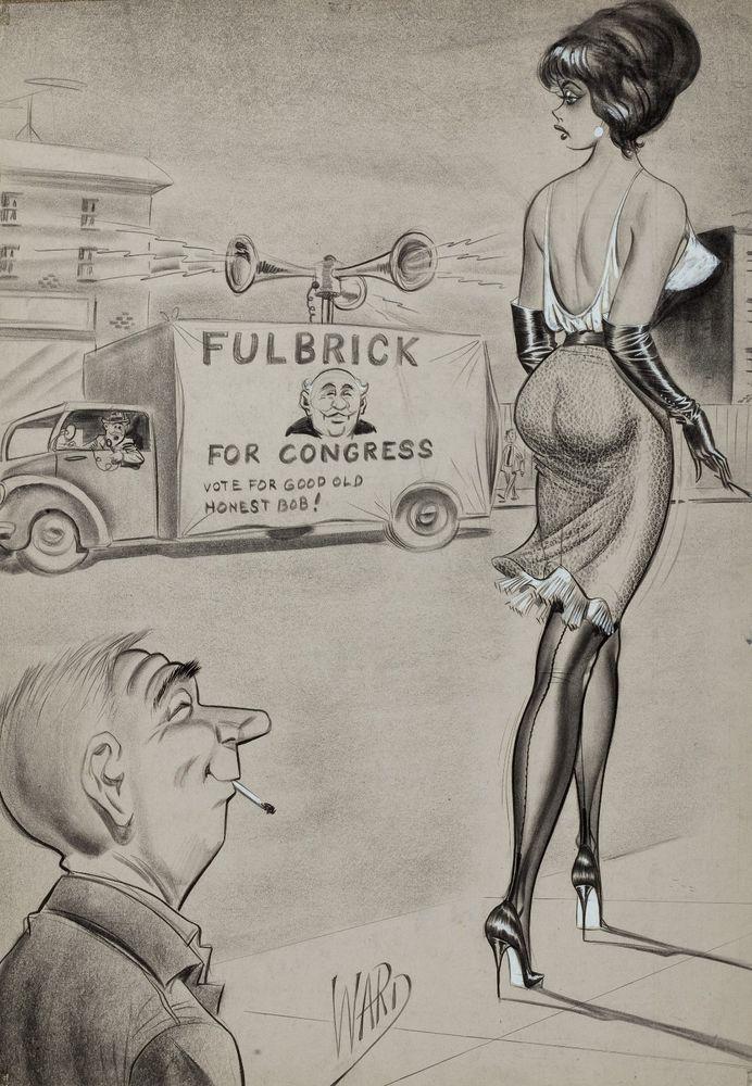 "Bill Ward- Fulbrick for Congress---12""x18"" adult cartoons"