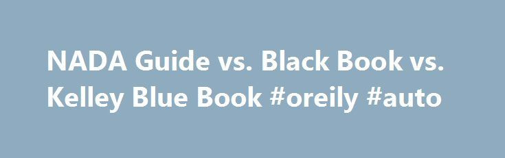 "NADA Guide vs. Black Book vs. Kelley Blue Book #oreily #auto http://auto.remmont.com/nada-guide-vs-black-book-vs-kelley-blue-book-oreily-auto/  #auto values used # Throwing the Book at You: Which ""Blue Book"" Gets You the Best Deal? ""Blue Book pricing!"" ""We're selling below Blue Book!"" ""Get true Blue Book value for your trade-in!"" Whether you're buying or selling a car, or even just conscious these days, you can't get away from Blue Book mania. At [...]Read More...The post NADA Guide vs…"